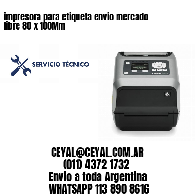 impresora para etiqueta envio mercado libre 80 x 100Mm