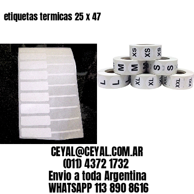 etiquetas termicas 25 x 47