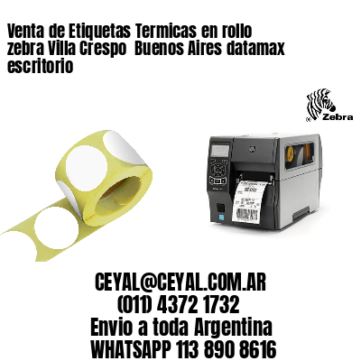 Venta de Etiquetas Termicas en rollo zebra Villa Crespo  Buenos Aires datamax escritorio