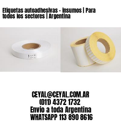 Etiquetas autoadhesivas - insumos   Para todos los sectores   Argentina