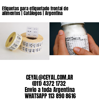 Etiquetas para etiquetado frontal de alimentos | Catálogos | Argentina