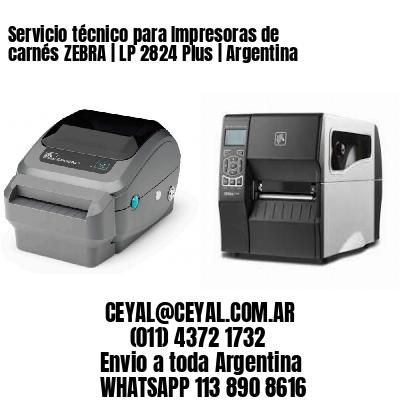 Servicio técnico para Impresoras de carnés ZEBRA | LP 2824 Plus | Argentina