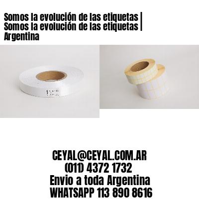 Somos la evolución de las etiquetas | Somos la evolución de las etiquetas | Argentina