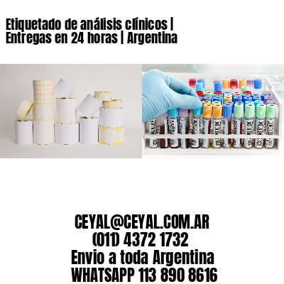 Etiquetado de análisis clínicos   Entregas en 24 horas   Argentina