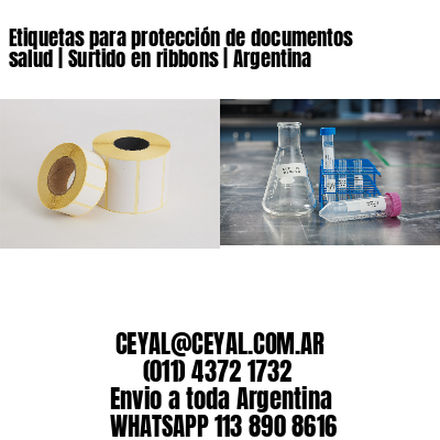 Etiquetas para protección de documentos salud | Surtido en ribbons | Argentina