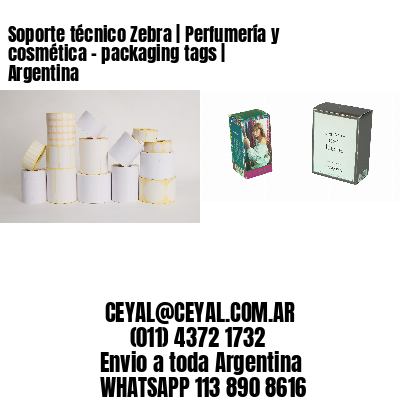 Soporte técnico Zebra | Perfumería y cosmética – packaging tags | Argentina